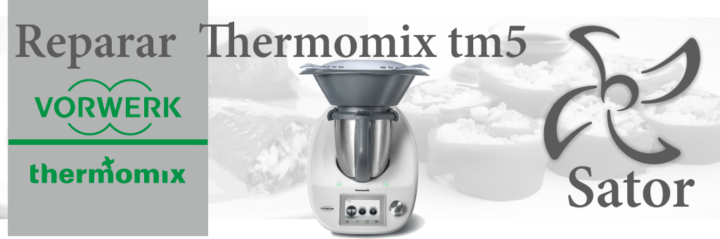 Donde Reparar Thermomix Tm5